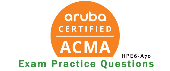 hp Aruba ACMA HPE6-A70 exam questions
